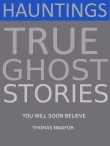 Hauntings True Ghost Stories